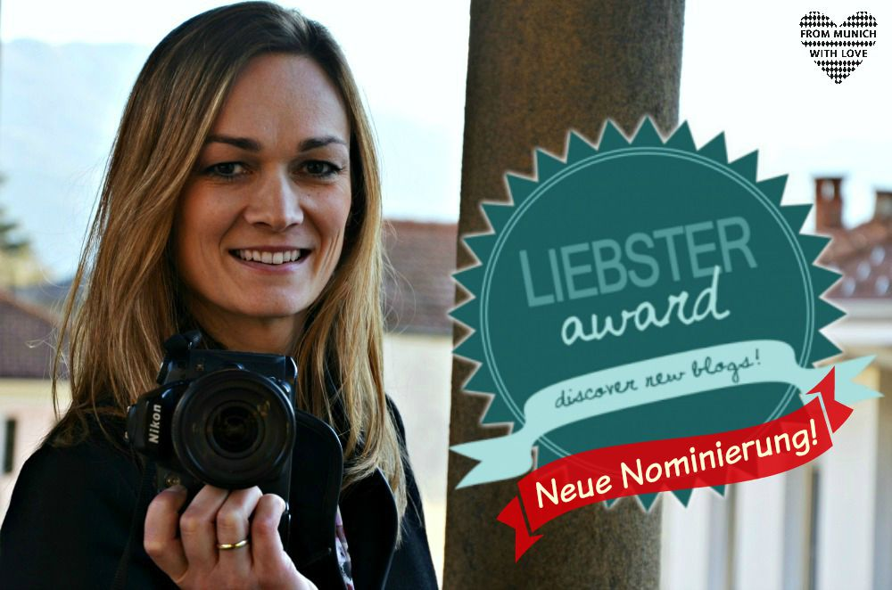 From Munich with Love_LIebster Award_neue Nominierung