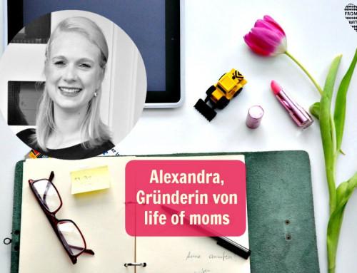 Mama Start-Up: Alexandra Bergerhausen, Gründerin von life of moms
