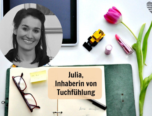 Mama Start-Up: Julia Irmscher, Inahberin von Tuchfühlung