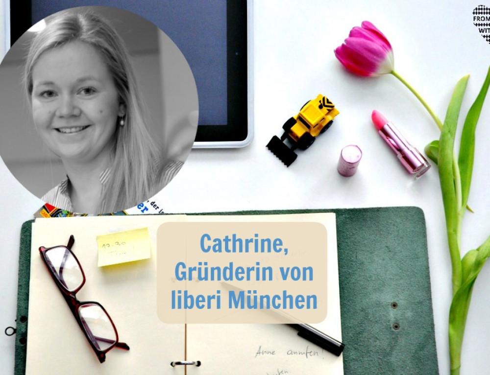 Mama Start-Up: Cathrine Schorp, Gründerin von liberi München
