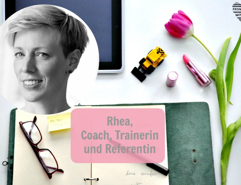Mama Start-Up: Rhea Seehaus, Coach, Trainerin und Referentin