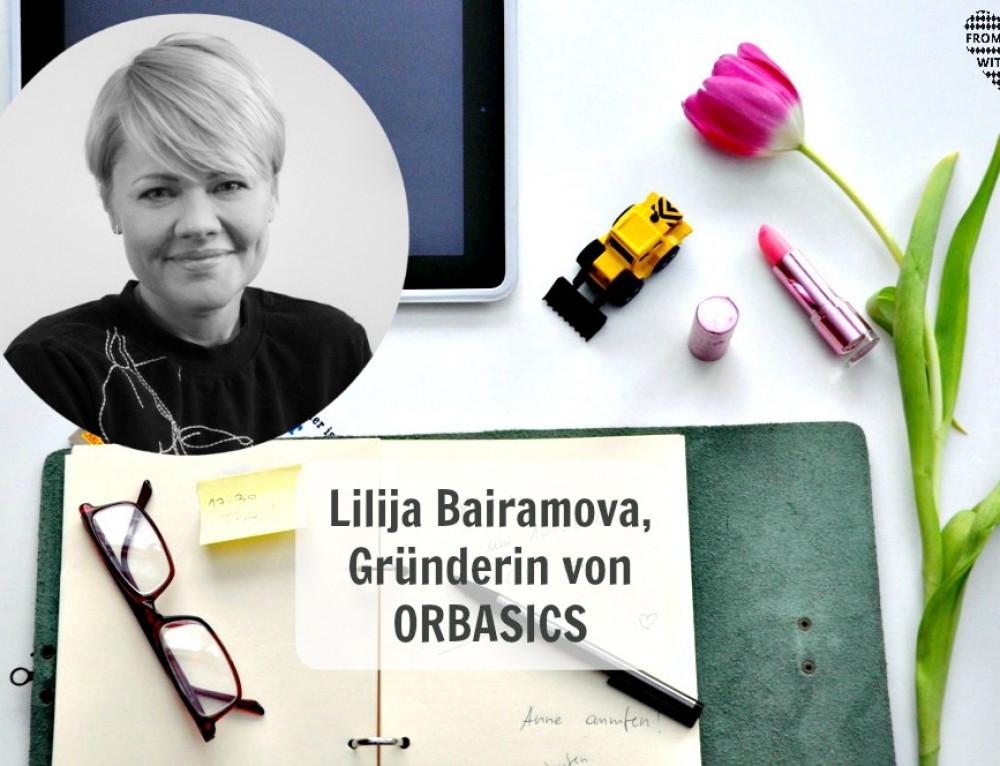 Mama Start-Up: Lilija Bairamova, Gründerin ORBASICS