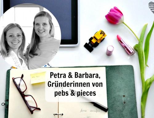 Mama Start-Up: Petra Büttinghaus & Barbara Kerscher, Gründerinnen von pebs & pieces