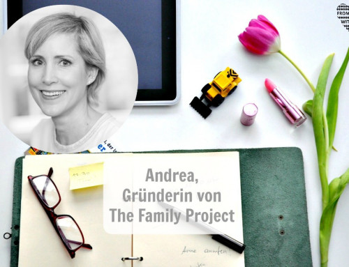 Mama Start-Up: Andrea Stadlhuber, Gründerin von THE FAMILY PROJECT