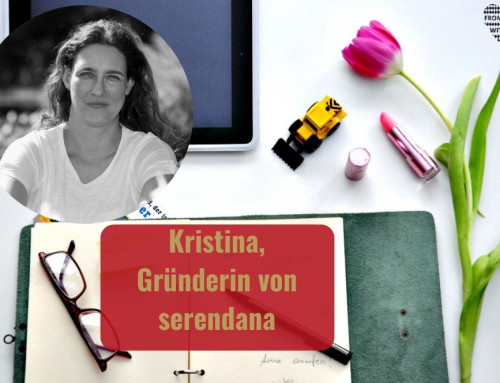 Mama Start-Up: Kristina Dolle, Gründerin von Serendana