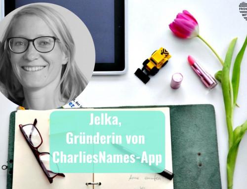 Mama Start-Up: Jelka Hauschild, Gründerin von CharliesNames-App