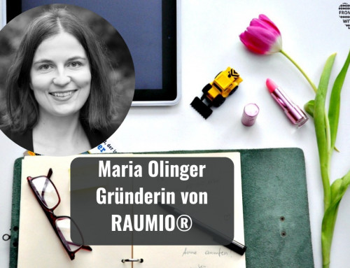 Mama Start-Up: Maria Olinger, Gründerin von RAUMIO®
