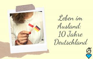 Leben im Ausland_10 Jahre Deutschland